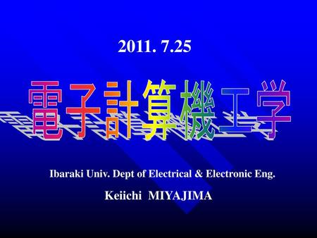 Ibaraki Univ. Dept of Electrical & Electronic Eng.