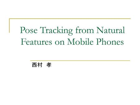 Pose Tracking from Natural Features on Mobile Phones