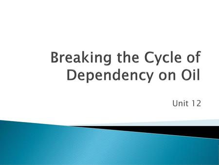 Breaking the Cycle of Dependency on Oil