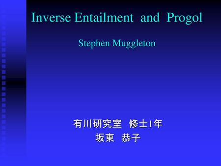 Inverse Entailment and Progol Stephen Muggleton