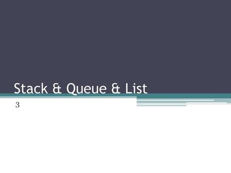 Stack & Queue & List 3.