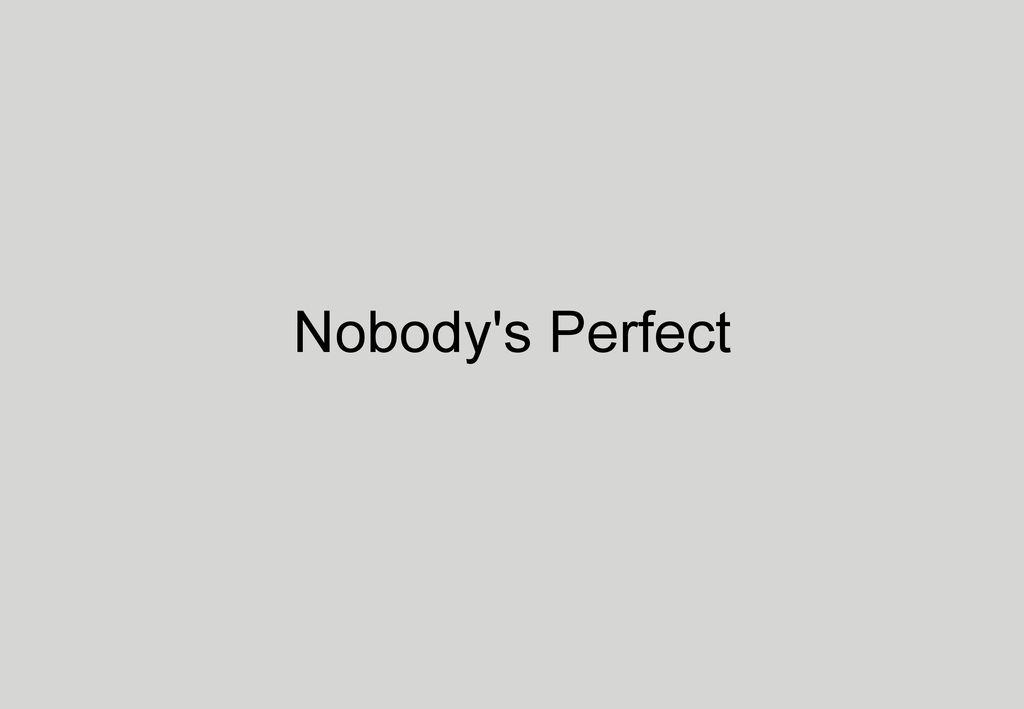 Nobody s Perfect