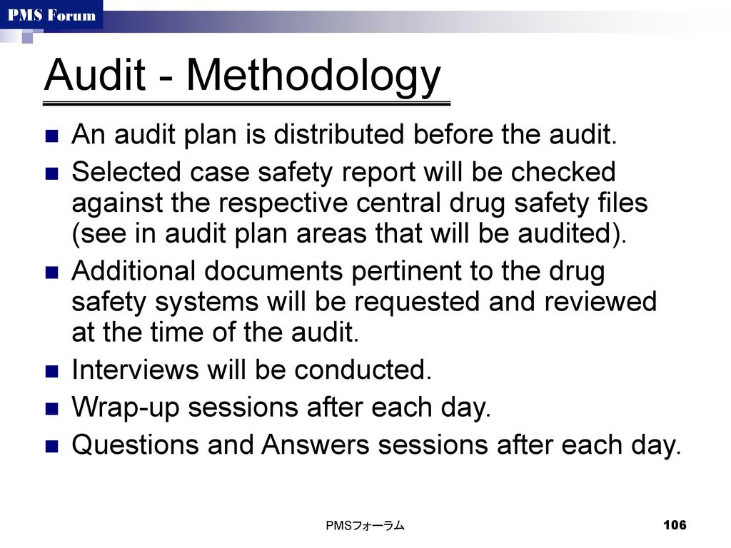 Audit - Methodology An audit plan is distributed before the audit.