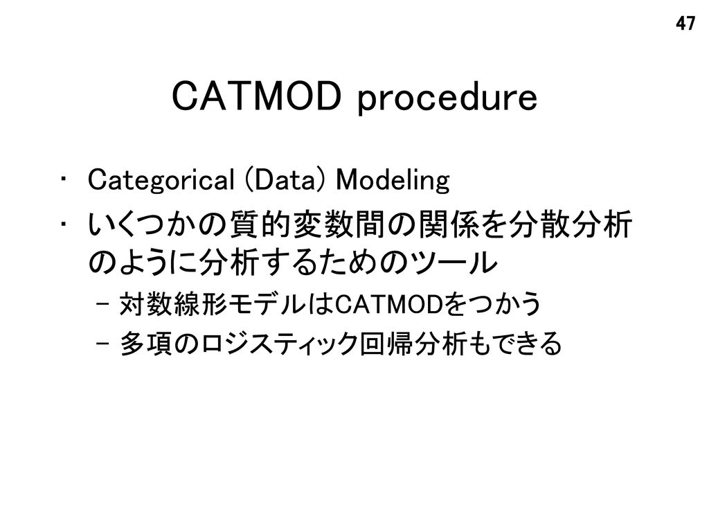 CATMOD procedure Categorical (Data) Modeling