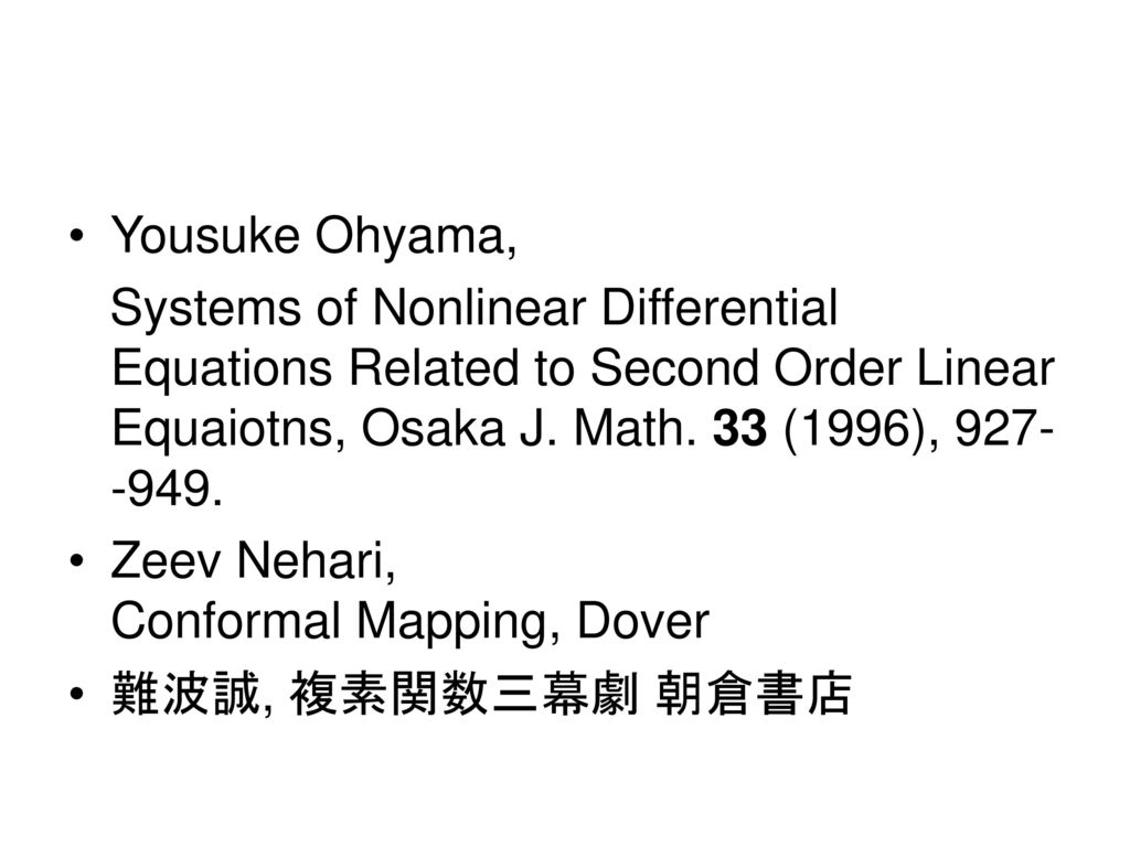 Yousuke Ohyama, Systems of Nonlinear Differential Equations Related to Second Order Linear Equaiotns, Osaka J. Math. 33 (1996),