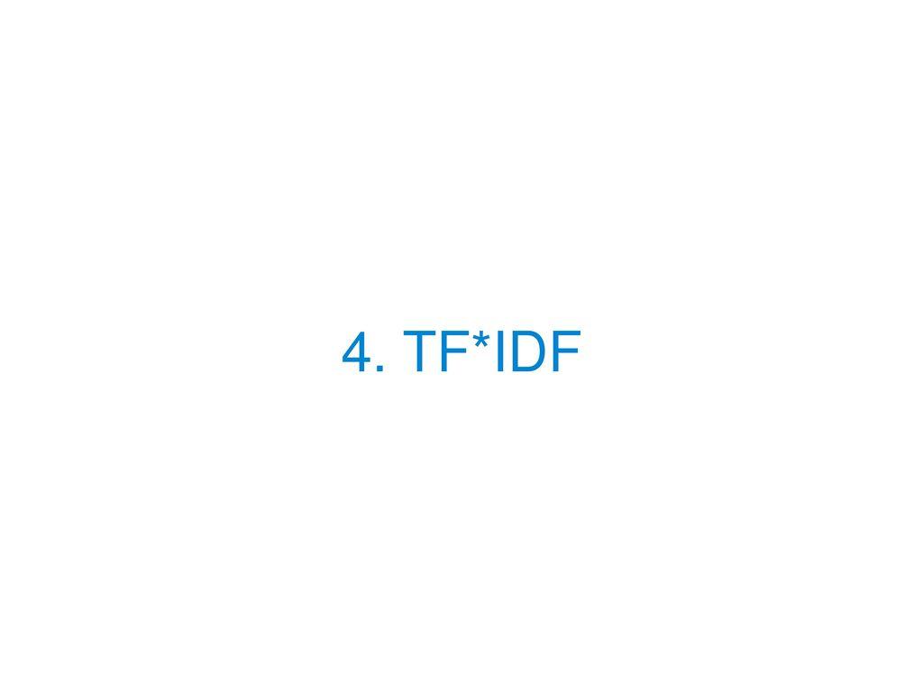 4. TF*IDF