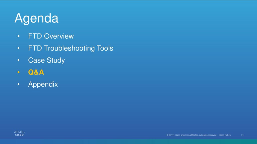 Agenda FTD Overview FTD Troubleshooting Tools Case Study Q&A Appendix