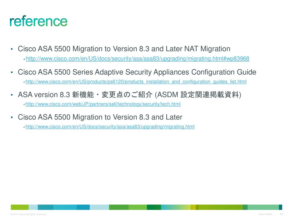 reference Cisco ASA 5500 Migration to Version 8.3 and Later NAT Migration.