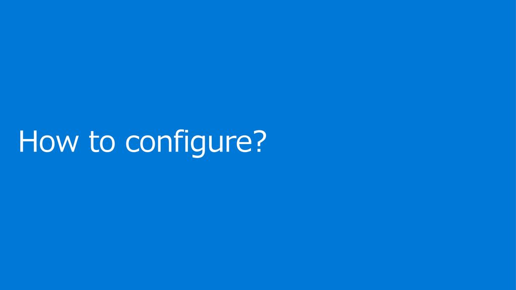 7/31/2019 How to configure