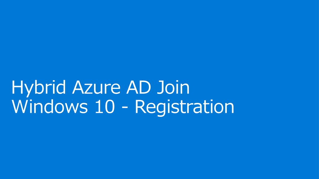 Hybrid Azure AD Join Windows 10 - Registration