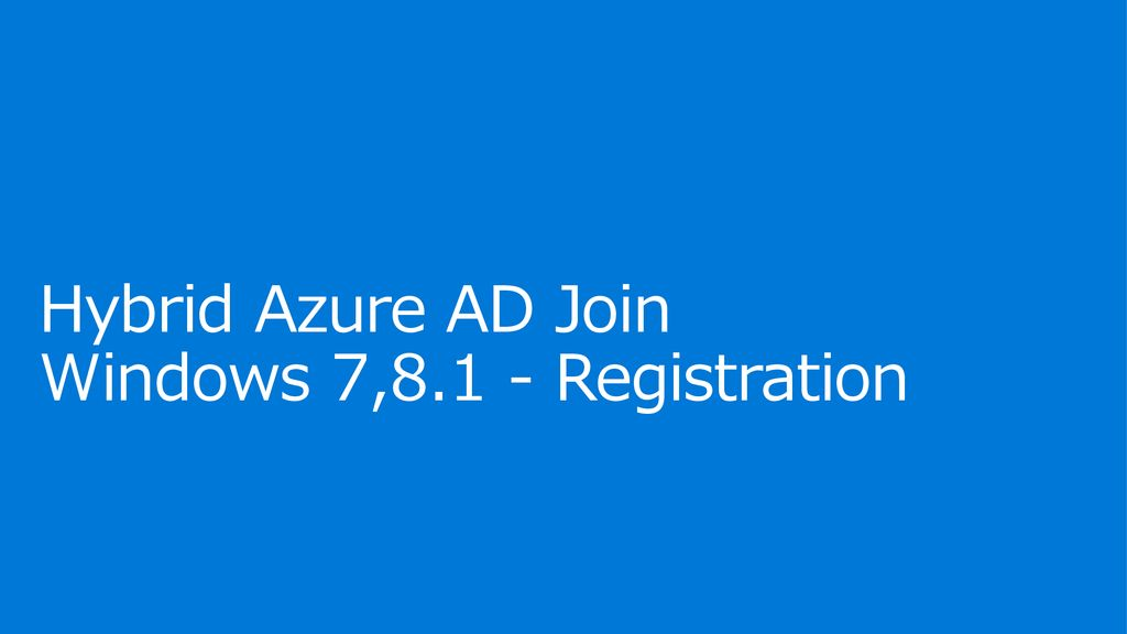 Hybrid Azure AD Join Windows 7,8.1 - Registration