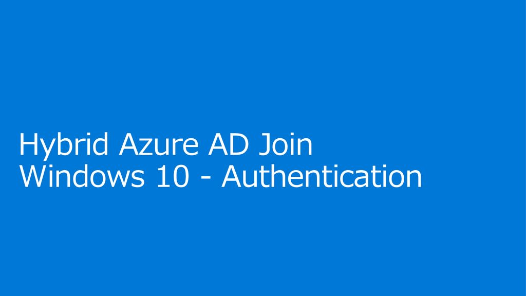 Hybrid Azure AD Join Windows 10 - Authentication