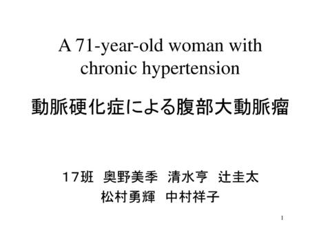 A 71-year-old woman with chronic hypertension