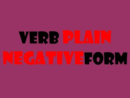 Verb Plain Negativeform