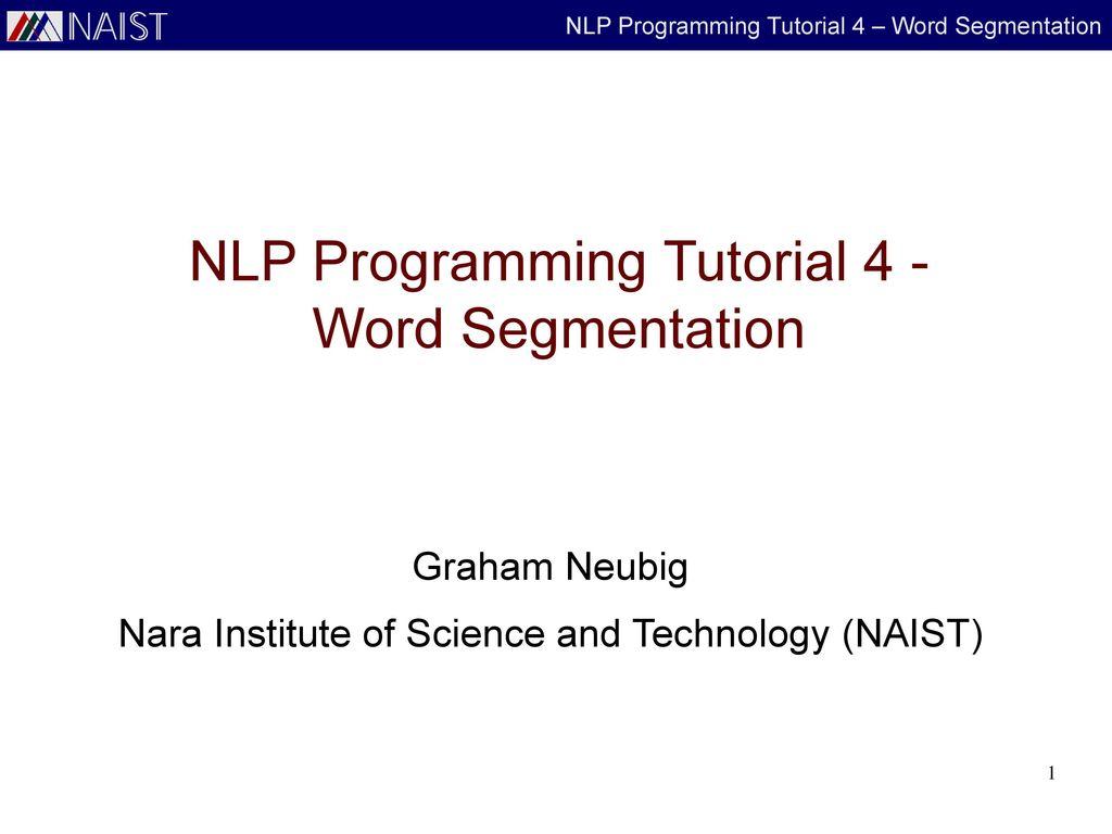 nlp programming tutorial 4 word segmentation ppt download